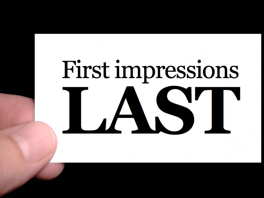 first impressions are not last impressions Free essay: a first impression is a lasting impression when judging someone based on their looks or first impression, many times personality can change.